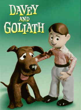 Davey and Goliath. (That's Davey on the right.)