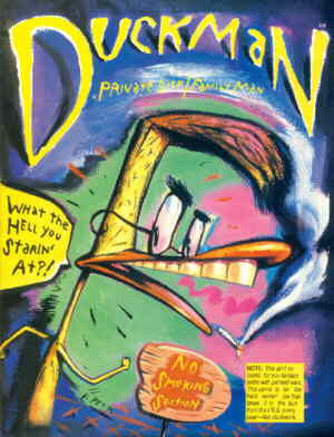 From the cover of the 1990 Duckman comic book. Artist: Everett Peck.
